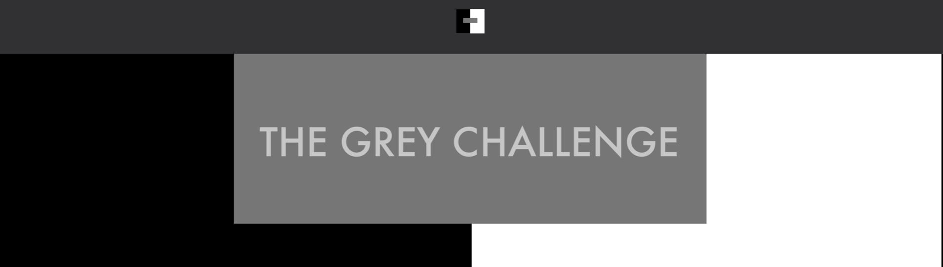 The Grey Challenge